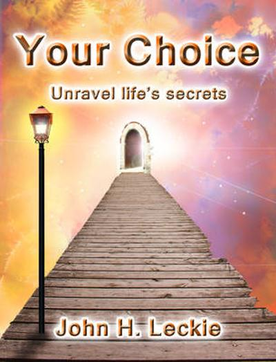Your Choice - John H. Leckie