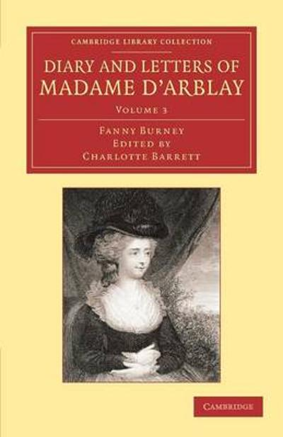 Diary and Letters of Madame d'Arblay: Volume 3 - Fanny Burney