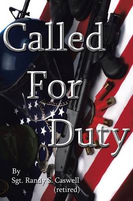 Called For Duty - Caswell (retired), Sgt. Randy S.