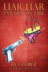 Liar Liar Panties on Fire - Jr Mike George