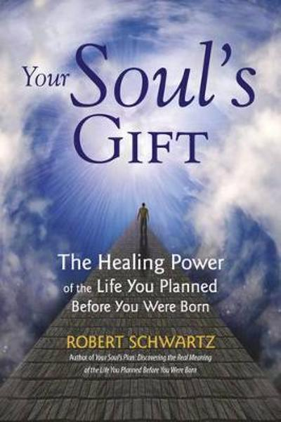 Your Soul's Gift - Robert Schwartz