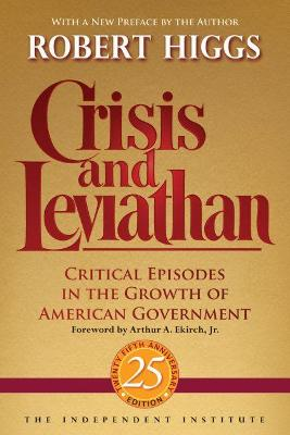Crisis and Leviathan - Robert Higgs