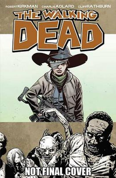 The Walking Dead Volume 18: What Comes After - Robert Kirkman