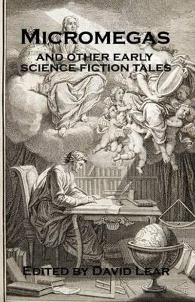 Micromegas and Other Early Science Fiction Tales - David Lear