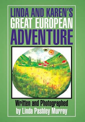 Linda and Karen's Great European Adventure - Murray, Linda Pashley