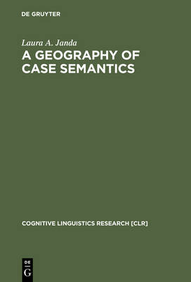A Geography of Case Semantics - Laura A. Janda