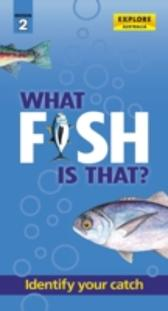 What Fish is That? (2nd ed) - Explore Australia Publishing