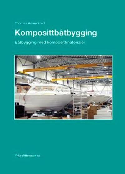 Komposittbåtbygging - Thomas Anmarkrud