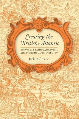Creating the British Atlantic - Jack P. Greene