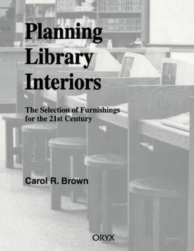 Planning Library Interiors - Carol R. Brown
