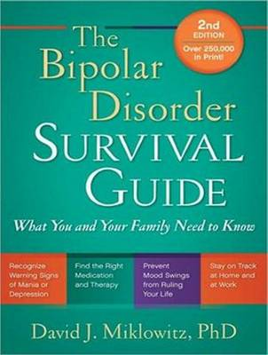 The Bipolar Disorder Survival Guide - David J. Miklowitz