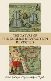 The Nature of the English Revolution Revisited - Essays in Honour of John Morrill - Stephen Taylor Grant Tapsell