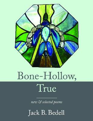 Bone-Hollow, True - Bedell, Jack B