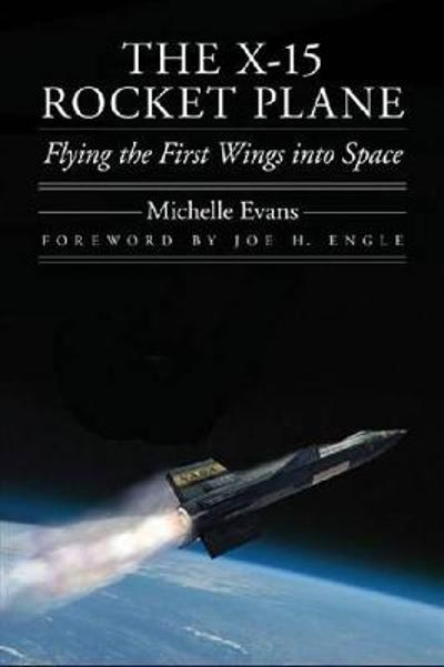 The X-15 Rocket Plane - Michelle L. Evans