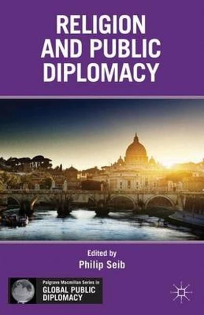 Religion and Public Diplomacy - P. Seib