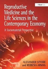 Reproductive Medicine and the Life Sciences in the Contemporary Economy - Alexander Styhre