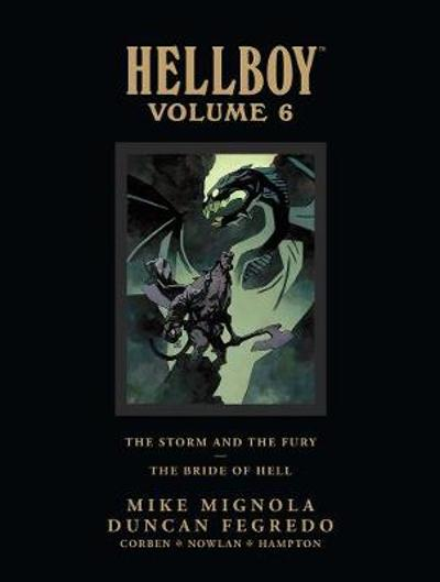Hellboy Library Edition Volume 6: The Storm And The Fury And The Bride Of Hell - Mike Mignola