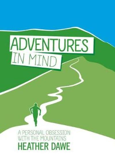 Adventures in Mind - Heather Dawe