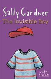 Magical Children: The Invisible Boy - Sally Gardner