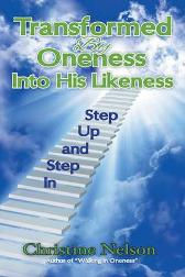 Transformed By Oneness Into His Likeness - Christine Nelson