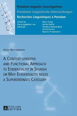 A Context-sensitive and Functional Approach to Evidentiality in Spanish or Why Evidentiality needs a Superordinate Category - Anja Hennemann