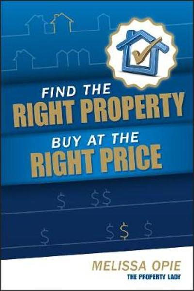 Find the Right Property, Buy at the Right Price - Melissa Opie