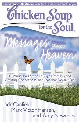 Chicken Soup for the Soul: Messages from Heaven - Jack Canfield