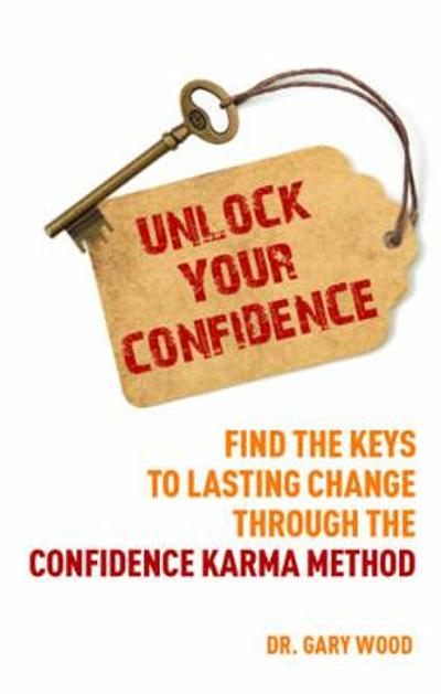Unlock Your Confidence - Gary Wood