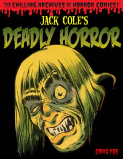 Jack Cole's Deadly Horror - Jack Cole