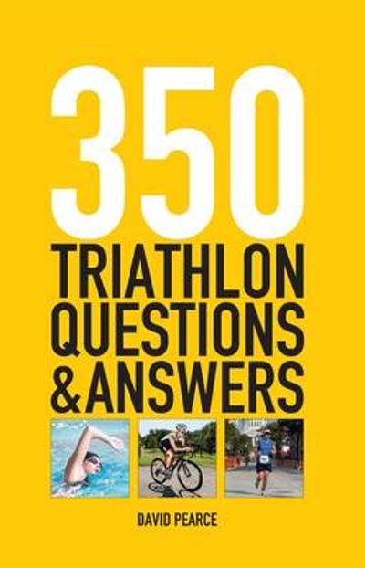 350 Triathlon Questions and Answers - David Pearce