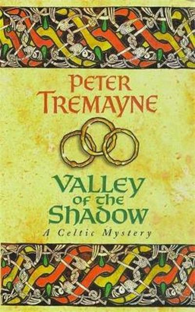 Valley of the Shadow (Sister Fidelma Mysteries Book 6) - Peter Tremayne