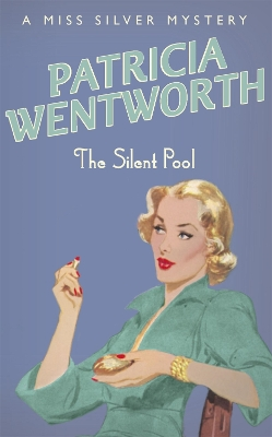 The Silent Pool - Patricia Wentworth