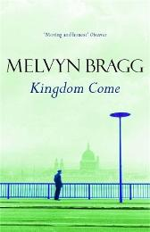 Kingdom Come - Melvyn Bragg