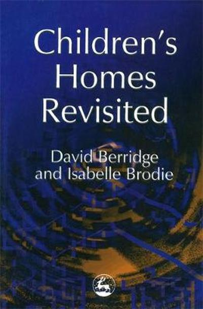 Children's Homes Revisited - David Berridge