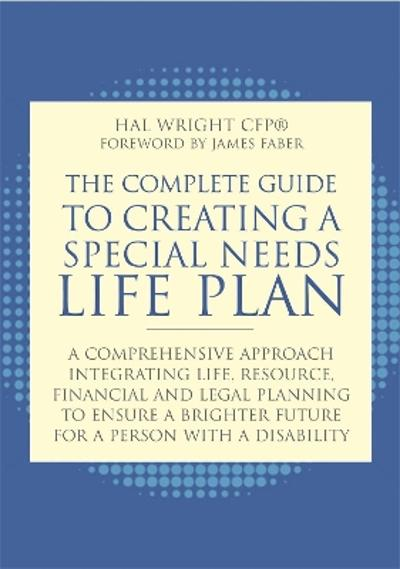 The Complete Guide to Creating a Special Needs Life Plan - Hal Wright