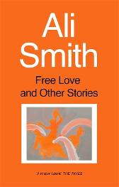 Free Love And Other Stories - Ali Smith