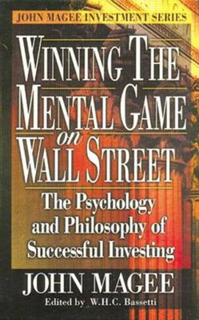 Winning the Mental Game on Wall Street - John Magee