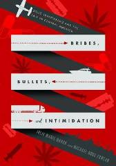 Bribes, Bullets, and Intimidation - Julie Marie Bunck Michael  Ross Fowler