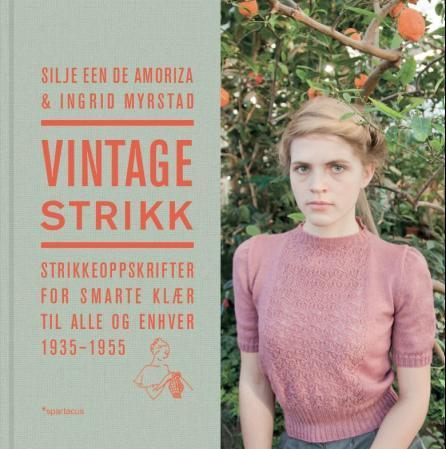 7107fda4 Vintagestrikk - Silje Een de Amoriza - Innbundet (9788243007772 ...
