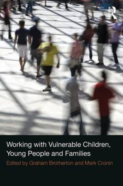 Working with Vulnerable Children, Young People and Families - Graham Brotherton