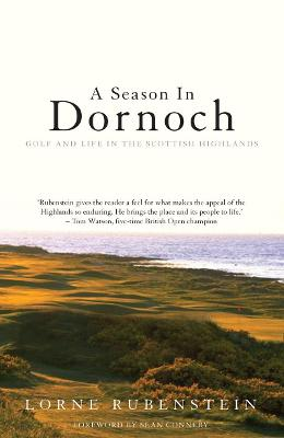 A Season in Dornoch - Lorne Rubenstein