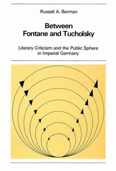 Between Fontane and Tucholsky - Russell A. Berman