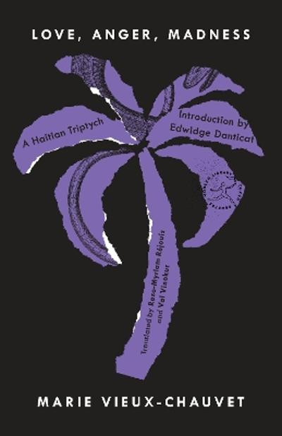 Love, Anger, Madness - Marie Vieux-Chauvet