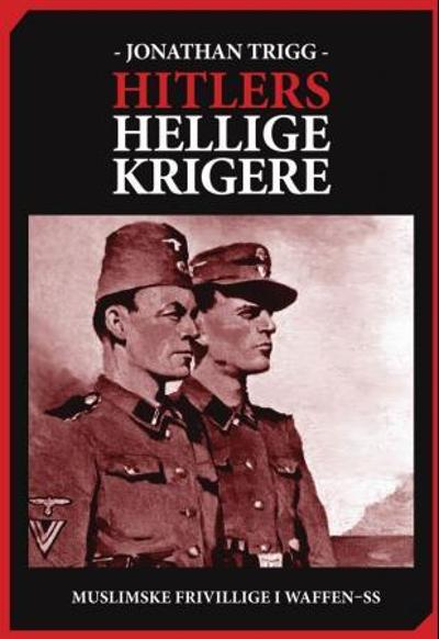 Hitlers hellige krigere - Jonathan Trigg