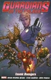 Guardians Of The Galaxy Volume 1: Cosmic Avengers - Brian M Bendis Steve McNiven