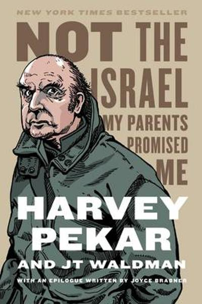 Not the Israel My Parents Promised Me - Harvey Pekar