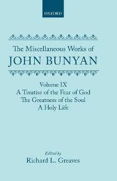 The Miscellaneous Works of John Bunyan: Volume IX: A Treatise of the Fear of God; The Greatness of the Soul; A Holy Life - John Bunyan Richard L. Greaves Roger Sharrock