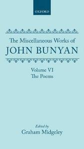 The Miscellaneous Works of John Bunyan: Volume VI: The Poems - John Bunyan General Editor: Roger Sharrcok Graham Midgley Roger Sharrock