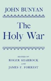 The Holy War - John Bunyan Edited by Roger Sharrock and J. F. Forrest