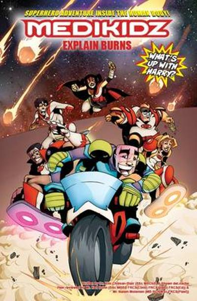 Medikidz Explain Burns - Dr. Kim Chilman-Blair